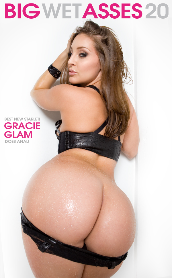 Big wet asses 20 gracie glam